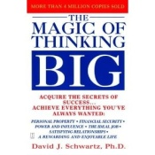 The Magic of Thinking Big by David J. Schwartz, Ph.D.