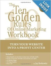 Ten Golden Rules of Online Marketing Workbook by Jay Berkowitz