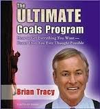 The Ultimate Goals Program: How To Get Everything You Want Faster Than You Thought Possible by Brian Tracy